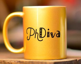PhDiva // Academic Humor Mug // PhD Mug // Grad Student Gift // Dissertation Gift // Dissertation Defense // Graduation Gift // Phd Gift