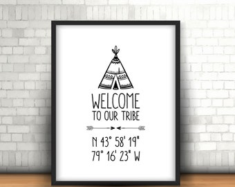 Welcome To Our Tribe Custom Home GPS Coordinates Print, Teepee Tribal Print, Housewarming Gift, Our Tribe Print, Home Welcome Sign - (D162)