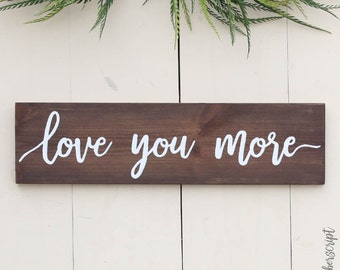 Rustic Valentines Sign | Mothers Day Gift l Wood Valentines Sign | Wood Love You More | Wooden Valentines Decor | Wood Saying Sign