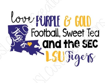 Love Purple & Gold SVG,LSU, Football, Tigers, SEC, Geaux Tigers, Louisana dxf, png,eps files