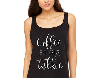Coffee Before Talkie Tank Top - Funny Coffee Shirt - Not a Morning Person - Funny Shirt About Mornings - Shirt For Coffee Lovers