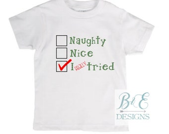 Naughty, Nice, I really tried Shirt