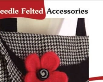 "Needle Felted Accessories: 18 Projects for needle felted jewelry and purses,"" book by Indygo Junction"