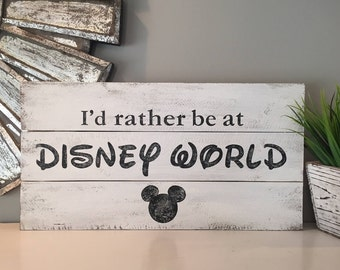 I'd rather be at Disney World sign, wood pallet, farmhouse style, typography