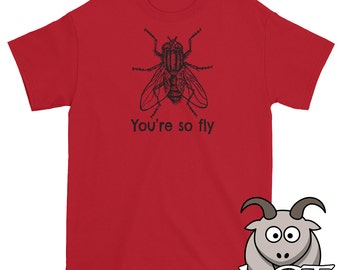 You're So Fly Shirt, Insect Shirt, Funny T Shirts, Bug Shirt, Funny Shirts, Party T Shirt, Short Sleeve Shirt, Funny Pun Shirt, Fly T Shirt