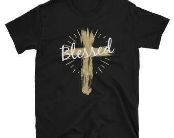 Blessed t Shirt, Cross shirt, christian t shirts, christian clothing, religion t shirts, christian tee shirts, religious shirts, Gift