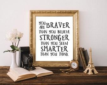 You are braver than you believe, best friends gift, baby boy nursery, always remember, nursery print,literary nursery,stronger than you seem
