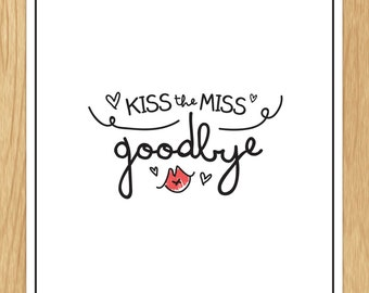 Nifty image pertaining to kiss the miss goodbye printable