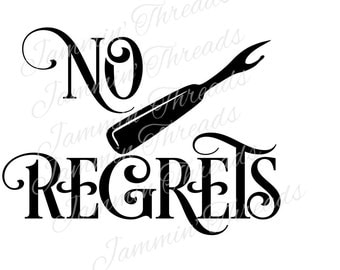 No Regrets/ Sewing Phrase / Quilting Phrase / Crafting/ DIY  / SVG / JPG / png / Digital Download
