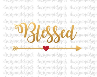 Blessed with arrow, blessed svg, dxf, thankful, heart, eps, jpg, ai, instant download, digital download, cut file, silhouette, cricut