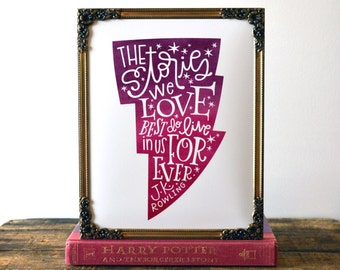 The Stories We Love Best Do Live in Us Forever... Harry Potter | 8x10 Hand Lettered and Illustrated Book Quote Art Print | J. K. Rowling