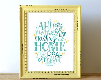 Ah! There Is Nothing Like Staying at Home for Real Comfort | 8x10 Hand Lettered and Illustrated Book Quote Art Print | Jane Austen | Emma