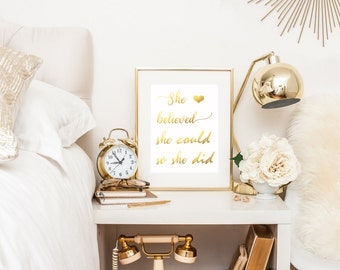 Gold Foil Print / She Believed She Could So She Did / Gold Foil Quotes / Girl Quotes / Gold Nursery Decor / Gold Wall Art / Wedding Print