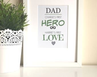 Dad A Sons First Hero & A Daughters First Love