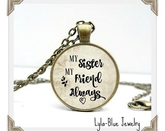 MY SISTER My FRIEND Pendant, My Sister My Friend Always, gift for sister, Sister Charm, Sister jewelry