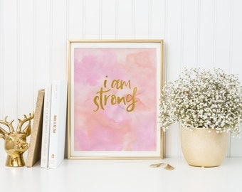 I am Strong Print-I am Strong-Gold Foil-Pink Watercolor-Pink Marble Print-Motivational-Inspirational Print-Instant Download-Wall Art Decor