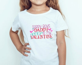 Sorry Boys, Daddy Is My Valentine TShirt