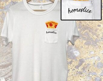 Homeslice - Pocket Tee - Best Friend Shirt - Homeslice Tee Shirt - Best Friend Shirts - Tumblr Shirts - Pizza Shirt - Tumblr TShirt - Homies