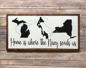 Personalized State to State/Country Sign, Home is Where the Navy Sends Us, Military, Housewarming, Long Distance