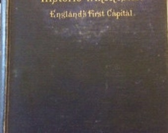 HISTORIC WINCHESTER: England's First Capital by A.R. Bramston & A. C. Leroy