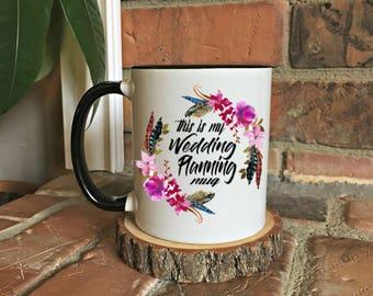 Wedding planning mug, wedding planning, coffee mug, wedding, bride to be mug, engagement gift, wedding mug, engaged mug, bride mug, boho mug