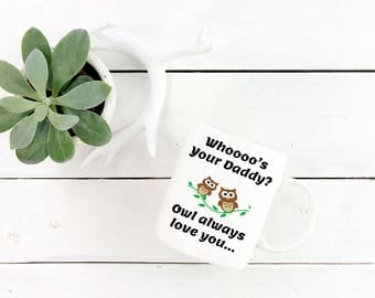 Best Dad Ever Mug - Whoooo's Your Daddy!