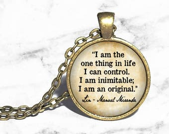 Aaron Burr, 'I am the one thing in life I can control, I am inimitable, I am an original', Hamilton Musical Necklace, Lin Manuel Miranda