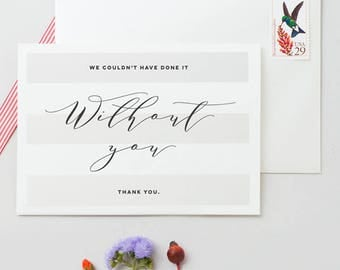 We Couldn't Have Done It Without You Thank You Card