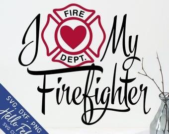 Firefighter Svg, Love Svg, I Love My Firefighter Svg, Dxf, Jpg, Svg files for Cricut, Svg files for Silhouette, Vector Art, Clip Art