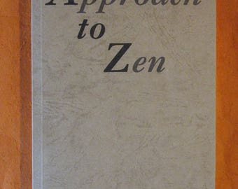 Approach to Zen: The Reality of Zazen/Modern Civilization and Zen by Kosho Uchiyama Roshi