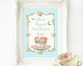 Where there is tea there is hope, inspirational kitchen print, A4 giclee