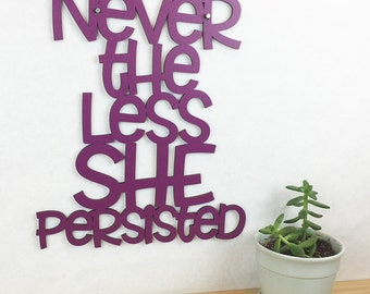 Nevertheless She Persisted, Nasty Woman Quote, Elizabeth Warren Quote Sign, Feminist Slogan, Inspirational Words Wood Plaque, Demonstration