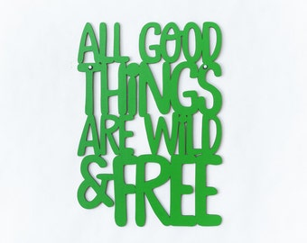 All Good Things Are Wild And Free, Wood Text Wall Art, Motivational Sign, Wood Quote Sign, Famous Quote Sign, Wood Meme Sign