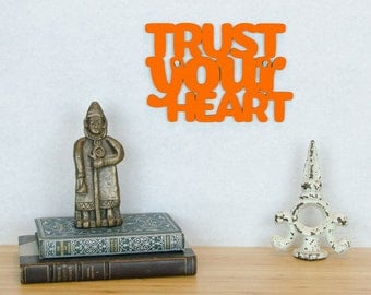Trust Your Heart Sign, Inspiring Wood Sign, Wood Text Wall Art, Motivational Sign, Wood Quote Sign, Famous Quote Sign, Wood Meme Sign