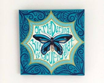 But What if you Fly? - Original painting, butterfly painting, inspirational words, inspirational painting, Oh my darling what if you fly art