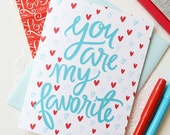You are my favorite, Valentine, Galentine, Hand lettered, Hearts, I heart you, Folded Note Cards, Valentine's Day, Stationery, I love you