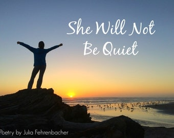 She Will Not Be Quiet: EBOOK - Poetry by Julia Fehrenbacher