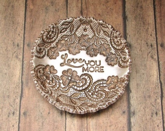 Love You More Vintage Floral Lace Jewelry Dish Ring Holder Loving Message Present For Her, Anniversary Gift Idea Antique Bronze Pearl Finish