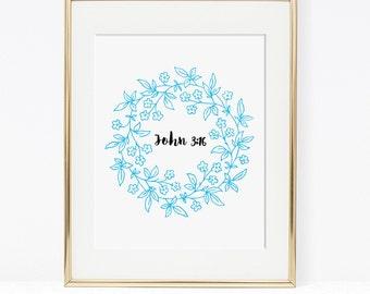 Bible Verse Digital Art Print, For God So Loved The World, John 3 16, Christian Wall Art, Scripture Print, DIY Printable, INSTANT DOWNLOAD