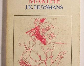 MARTHE - by J. K. Huysmans - Decadent Literature / Fiction / Femme Fatale / Novel