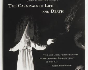 Illuminati / Carnivals of Life and Death - by James Shelby Downard - Deep Illuminati / Masonic Conspiracy / Occult
