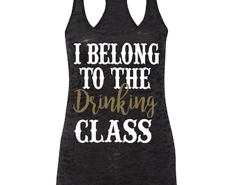 I Belong To The Drinking Class Racerback Burnout Tank Top Funny Country Tank Country Music Tank Top Drinking Tank Top