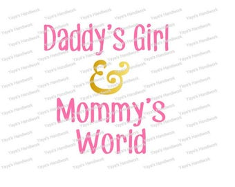 Daddy's girl & Mommy's world - Baby Onesie file - Digital cutting file - INSTANT DOWNLOAD - svg, png, pdf, silhouette