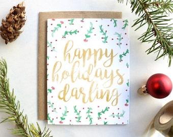 Happy Holidays Darling Greeting Card - Christmas Card