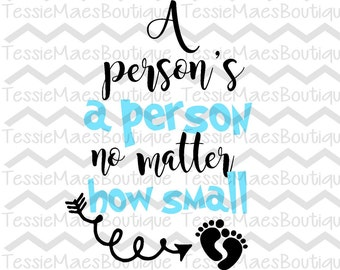 A person's a person no matter how small, SVG, DXF, EPS, Png, Printable, Cutting File, TessieMaes, Silhouette, Cricut, Dr. Seuss, Baby, Birth