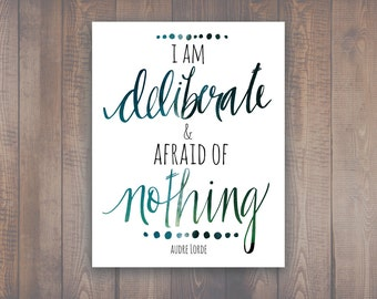 Audre Lorde Quote, I Am Deliberate and Afraid of Nothing, Womens Liberation, Womens March Poster, Empower Women, Nevertheless She Persisted