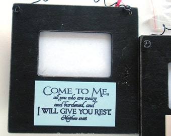 Scripture Frame SALE. Come to me, all you who are weary and burdened, and I will give you rest.  Matthew 11:28.  Verse Wall Frame