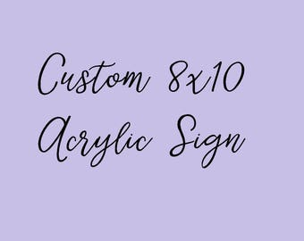 Create Your Own Acrylic Sign - Plexiglass Wedding Sign, Acrylic Wedding Sign, Script, Birthday Sign, Baby Shower Sign, Bridal Shower Sign