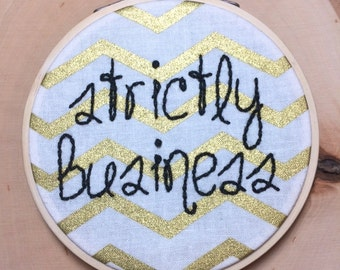 Framed Strictly Business Handmade Embroidery On Gold And White Chevron Fabric, Home Decor, Finished Piece