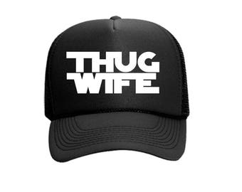 Thug Star Wars Wife Trucker Hat Vinyl Black and White Foam Front with Mesh Back Hat Snapback